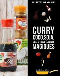 Collectif - Curry, coco, soja et autres ingrédients magiques.