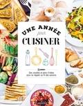 Camille Vurpas - Une année pour cuisiner - Des recettes et plein d'idées pour se régaler au fil des saisons.
