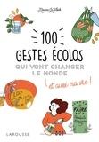 Marina Le Floch - 100 gestes écolos qui vont changer le monde et aussi ma vie !.
