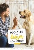 Sarah Fisher et Marie Miller - 100 clés pour dresser son chien.