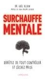 Gaël Allain - Surchauffe mentale - Arrêtez de tout contrôler et lâchez prise.