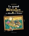 Alain Dag'Naud - Le grand bêtisier illustré de l'Histoire de France.