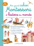 Aurore Meyer - Mon grand cahier Montessori d'histoire du monde.