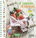 Je jardine, je cuisine / auteur, Catherine Zelvelder | Zelvelder, Catherine