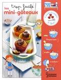 Agnès Besson et Candela Ferrandez - Trop facile, les mini-gâteaux ! - Avec 6 moules de cuisson et 1 fouet !.