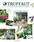 Patrick Mioulane - Le Truffaut - La nouvelles encyclopédie du jardin. Actuel, pratique, connecté.