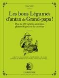 Serge Schall - Les bons légumes d'antan de grand-papa !.