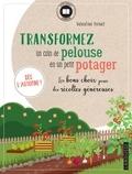 Valentine Prinet - Transformez un coin de pelouse en un petit potager - Les bons choix pour des récoltes généreuses. Dès l'automne !.