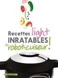 Larousse - Recettes light inratables au robot-cuiseur !.