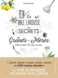 Martina Krcmar - La bible Larousse des secrets de grands-mères - 200 recettes & tours de main.