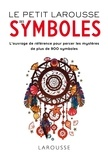 Robert Olorenshaw et Nanon Gardin - Le Petit Larousse des symboles.