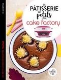 Juliette Lalbaltry et Delphine Constantini - La pâtisserie des petits avec cake factory.