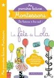 Anaïs Galon et Christine Nougarolles - Mes premières lectures Montessori, La fête de Lola.