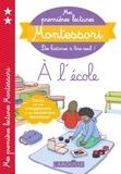 Anaïs Galon et Christine Nougarolles - Mes premières lectures Montessori, A l'école.