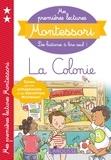 Anaïs Galon et Christine Nougarolles - Mes premières lectures Montessori, La colonie.