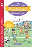 Anaïs Galon et Julie Rinaldi - Mes premières lectures Montessori - But !.