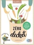 Larousse - Cahier zéro gaspi, zéro gachis - Consommez moins et mieux, en préservant la planète !.