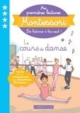Anaïs Galon et Christine Nougarolles - Mes premières lectures Montessori - Le cours de danse.