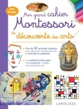Carine Girac-Marinier - Mon grand cahier Montessori de découverte des arts.