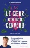 Monsieur Mathieu BERNARD - Le coeur, notre autre cerveau.