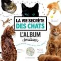 Laetitia Barlerin et Thierry Bedossa - La vie secrète des chats.