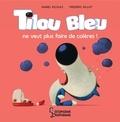 Daniel Picouly - Tilou bleu ne veut plus faire de colères.