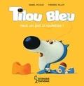 Daniel Picouly - Tilou Bleu veut un pot à roulettes.