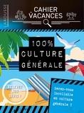 Larousse - Cahier de vacances 100% culture générale.