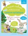 Hélène Heffner - Le super cahier Larousse spécial lecture syllabique.