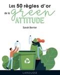 Sarah Berrier - 50 règles d'or green attitude.