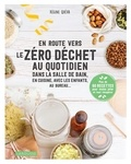 Régine Quéva - En route vers le zéro déchet au quotidien - Dans la salle de bains, en cuisine, avec les enfants, au bureau... Plus de 60 recettes pour moins jeter et tout récupérer.