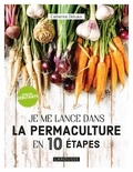Catherine Delvaux - Je me lance dans la permaculture en 10 étapes.
