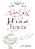 Michel Feltin-Palas - Le français, une si fabuleuse histoire !.