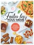 Séverine Augé et Louise Browaeys - Faites-les vous-même ! - Nuggets, biscuits, pâte à tartiner....
