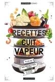 Noémie Strouk - Recettes au cuit vapeur - Plus de 140 recettes saines et hyper faciles !.