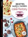 Juliette Lalbaltry - Recettes salées et sucrées avec cake factory - les petits livres des recettes Tefal.