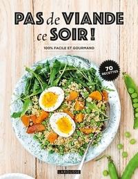 Bérengère Abraham et Noëmie André - Pas de viande ce soir ! - 100 % facile et gourmand.
