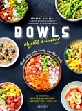 Amandine Bernardi - Bowls objectif minceur - Bowl cakes, Bouddha bowls, Poke Bowls ....