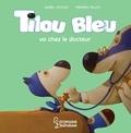 Daniel Picouly - Tilou bleu va chez le docteur.