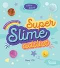 Reva YTB - Défis récré - Super Slime Addict.