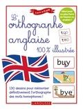 Marie-Loup Bérenger et Françoise Chée - L'orthographe anglaise 100 % illustrée.
