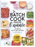 Sandra Thomann - Je batch cook toute l'année - Je cuisine 2 heures le week-end et je suis top organisé ! 52 menus au fil des saisons.
