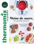 Pauline Dubois-Platet - Thermomix : Moins de sucre, plus de goût !.