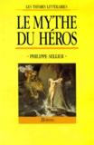 Philippe Sellier - Le Mythe du héros.