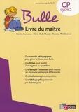 Marie-Aude Murail et Patricia Bucheton - Méthode de lecture Bulle CP - Livre du maître.