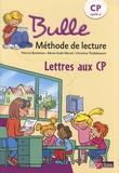 Patricia Bucheton et Marie-Aude Murail - Lettres aux CP Bulle - Méthode de lecture.