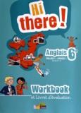Daniel Leclercq et Catherine Winter - Anglais 6e Hi there! Palier 1 Année 1 A1/A1+ - Workbook.