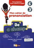 Catherine Winter - Be a champ! du niveau 6e au niveau 3e - Comment bien prononcer l'anglais.