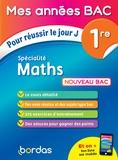 Fabien Aoustin et Jonathan Beloin - Spécialité Maths 1re - Pour réussir le jour J.