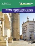 Michelin - Parme & Destination Emilie - Piacenza - Reggio Emilia.